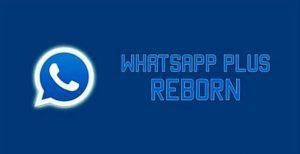 WhatsApp Plus Reborn V.1.9.3 Anti Banned